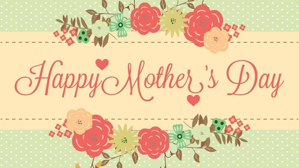 happy mothers day 2017 wishes quotes status 1024x576 - Happy Mother's Day from Windsor Gardens